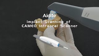 Implant Scanning of CAMEO Intraoral Scanner
