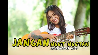 Gambar cover FDJ EMILY YOUNG  - JANGAN NGET NGETAN [Official Music Video] | Reggae Version