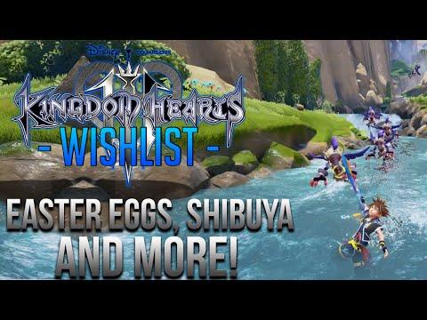 Kingdom Hearts 3 Wishlist - Easter Eggs, Shibuya and More!