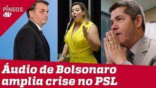 Crise no PSL se agrava com vazamento de áudio polêmico de Bolsonaro