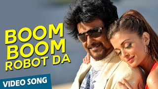 [MP4] Boom Boom Robot Da Official Video Song download HD Enthiran | Rajinikanth | Aishwarya Rai | A.R.Rahman