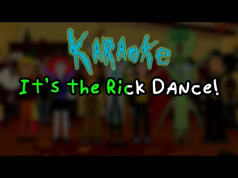 The Rick Dance - Rick and Morty Karaoke