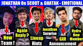 Jonathan big reveal, Owais lineup, GXR Announcement, Hydra new members, Scout, Mortal, Novaking