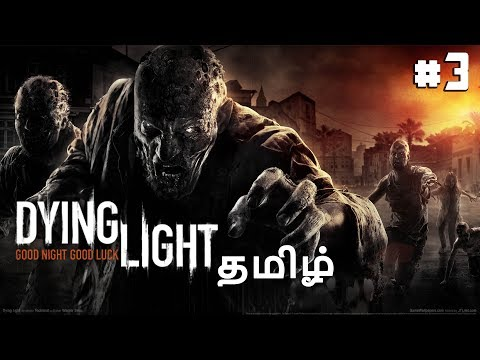 Dying Light live with friends #3 in Tamil