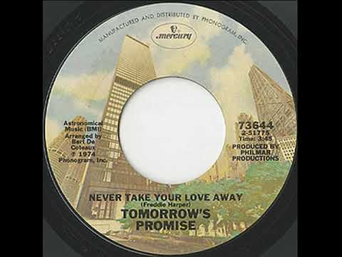 TOMORROWS PROMISE ~ NEVER TAKE YOUR LOVE AWAY 1974