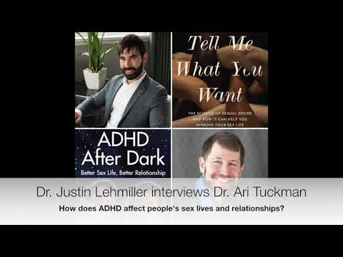 How ADHD Affects People's Sex Lives and Relationships - Dr. Justin Lehmiller Interviews Ari Tuckman