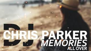 DJ Chris Parker Memories All Over Lyrics Mp4