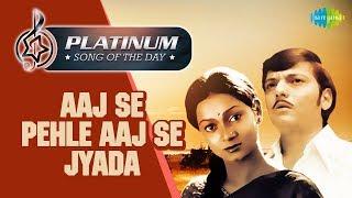 Platinum song of the day Aaj Se Pehle Aaj Se Jyada आज से पहले आज से ज्यादा 10th June RJ Ruchi