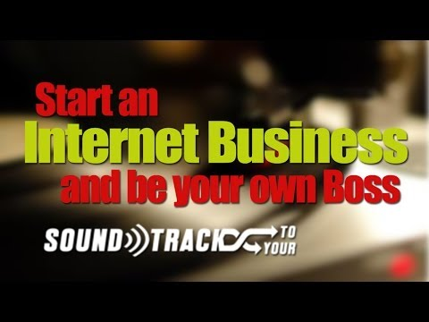 BCL17 Start an Internet Business and Be Your Own Boss