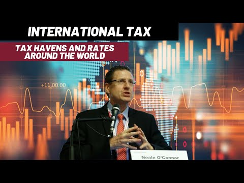 International Tax - Part 2 - Tax Havens and Rates around the world