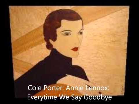 Annie LennoxCole PorterEverytime We Say Goodbye