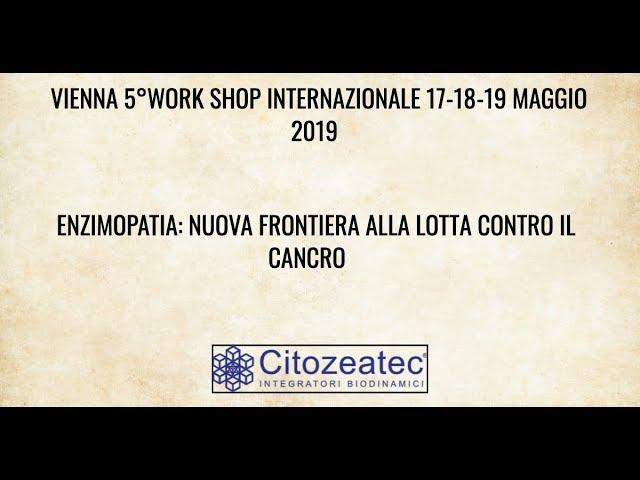 ENZIMOPATIA: LOTTA CONTRO IL CANCRO VIENNA -5° WORK SHOP  (7) Relatore Pasquale Ferorelli