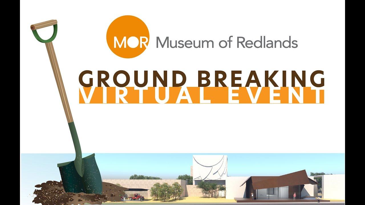 Museum of Redlands Ground Breaking