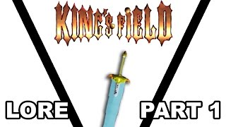 King's Field Lore - Part 1
