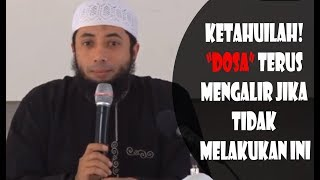Download Video Ketahuilah!!! Dosa Terus Mengalir Jika Tidak Melakukan Ini - Ustadz Khalid Basalamah MP3 3GP MP4