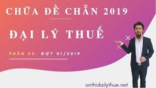 Đề thi đại lý thuế 2019 lần 1 đề chẵn - Part 03