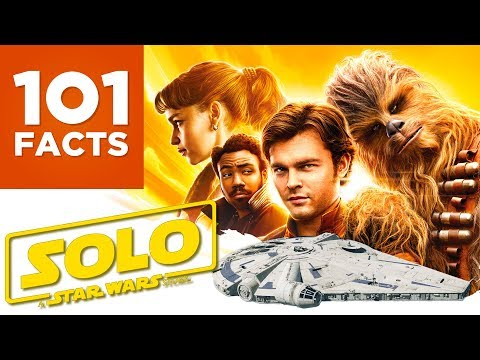 101 Facts About Solo: A Star Wars Story