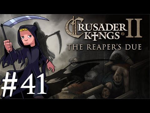 Crusader Kings 2 | The Reapers Due | Part 41 | Short |