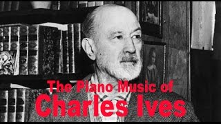 The Piano Music of Charles Ives - Master Class with Dave Frank