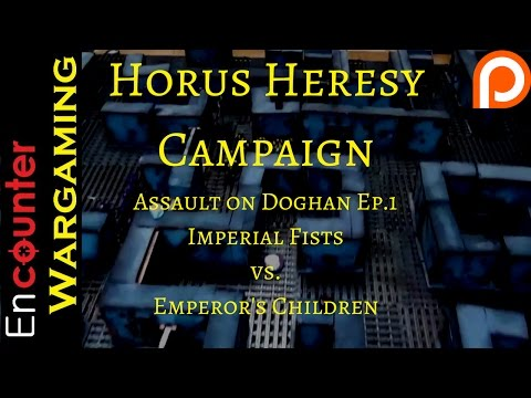 30k Campaign - Horus Heresy Battle Report - The Assault On Doghan Episode 1