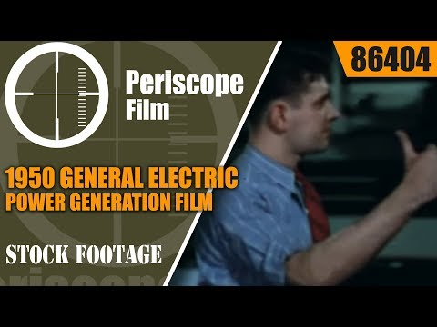 1950 GENERAL ELECTRIC POWER GENERATION FILM  THE POWER BY WHICH WE LIVE 86404