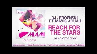 DJ Jeroenski ft. Mavis Aquah - Reach For The Stars (Dan Castro Remix)
