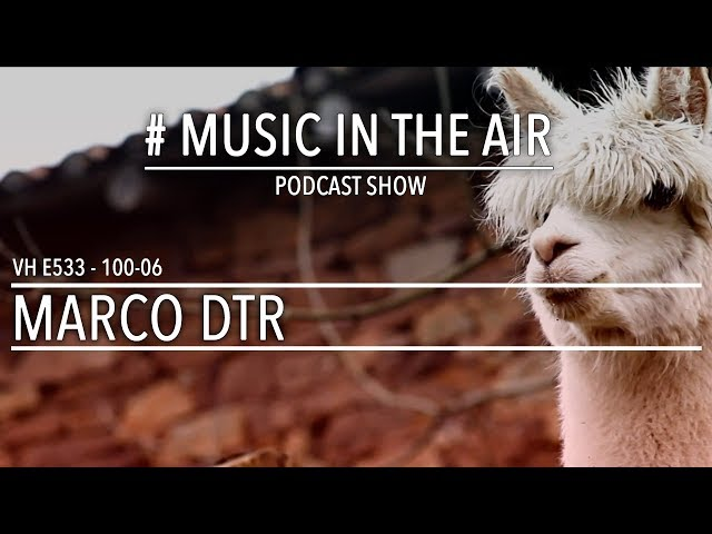 PodcastShow | Music in the Air VH 100-06 w/ MARCO DTR