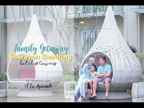 Family Getaway to Sheraton Bandung
