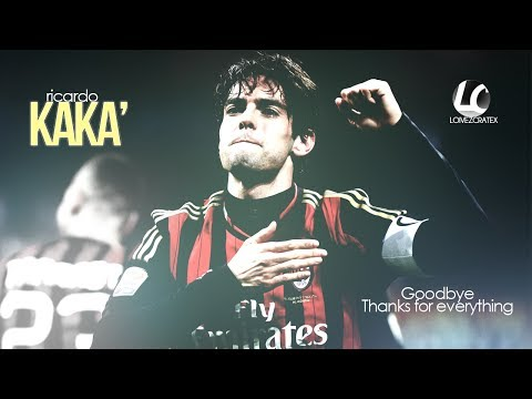 Ricardo Kakà - Goodbye A.C. Milan, Thanks for everything - Once Again - Welcome To Sao Paulo