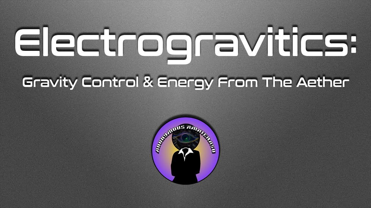 Electrogravitics:  Gravity Control & Energy from the Aether