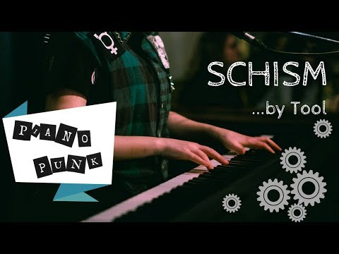 PIANO PUNK: Schism by Tool