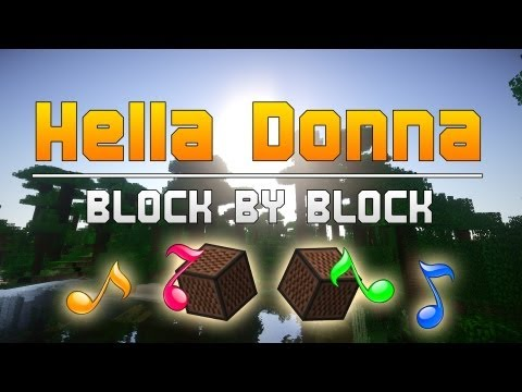 Hella Donna - Block by Block - Remix - Minecraft Song