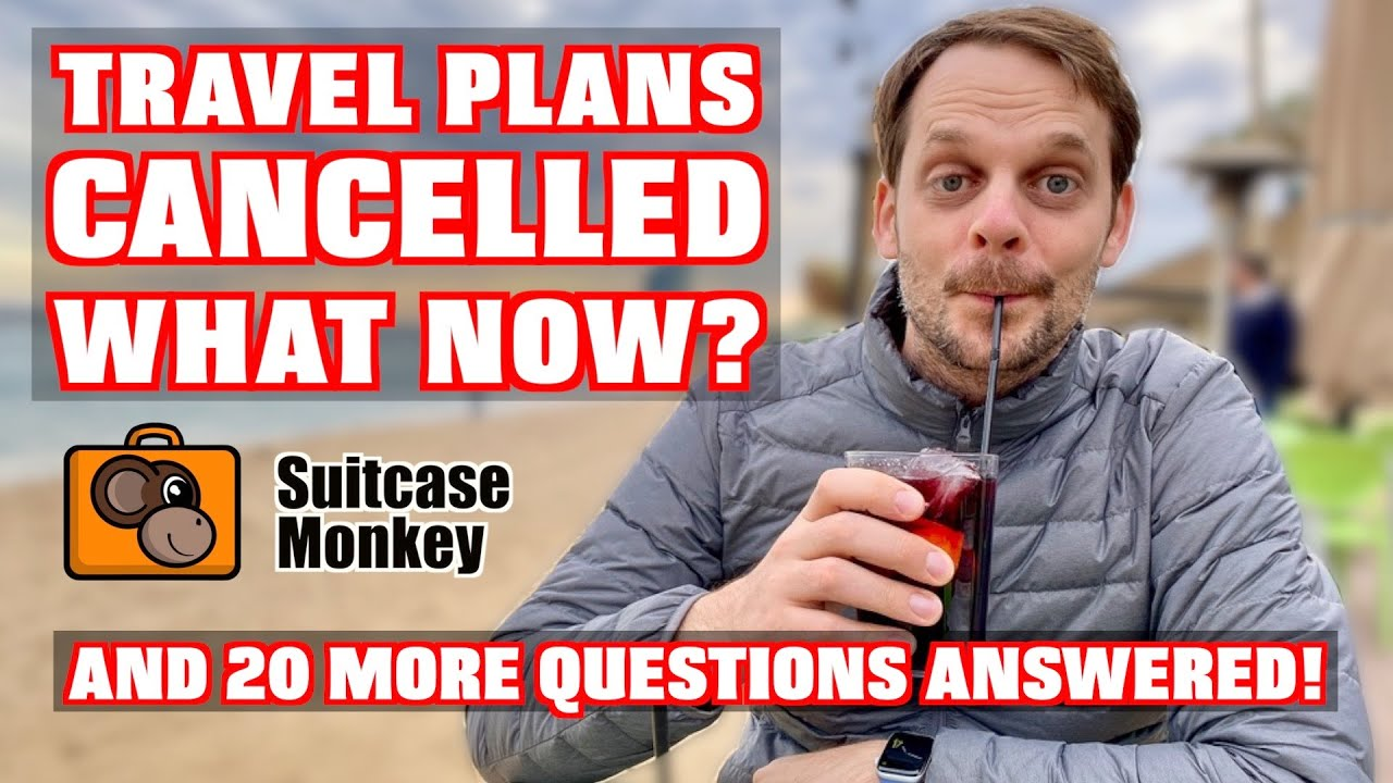 NEW! Travel Plans Cancelled: What Now!?