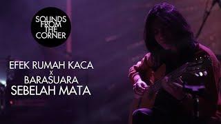 Efek Rumah Kaca x Barasuara - Sebelah Mata | Sounds From The Corner Collaboration #1