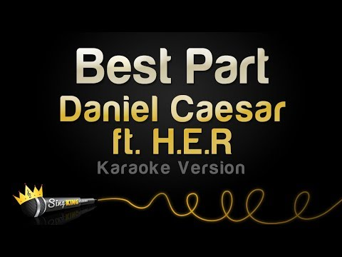 Daniel Caesar Ft. H.E.R. - Best Part (Karaoke Version)