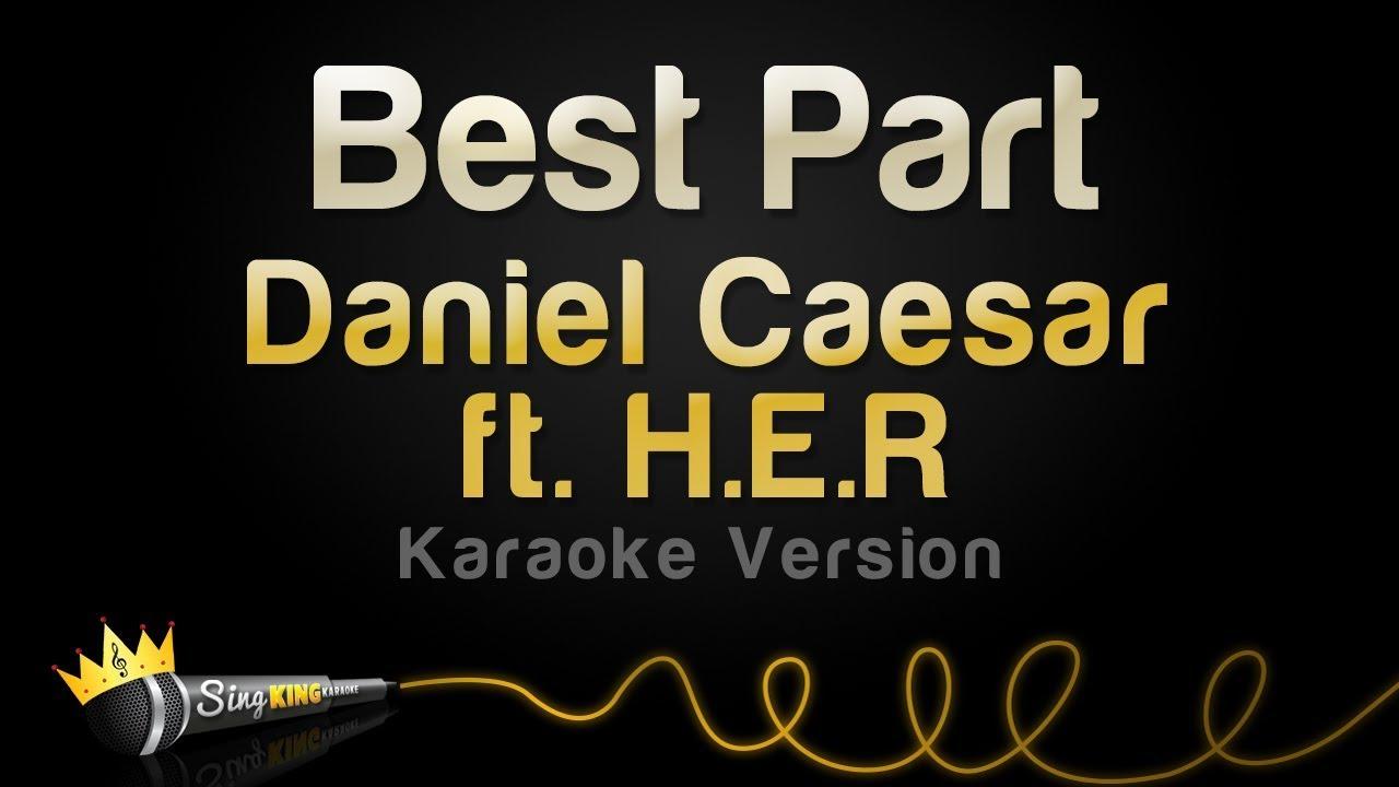 Download Daniel Caesar ft. H.E.R. - Best Part (Karaoke Version)