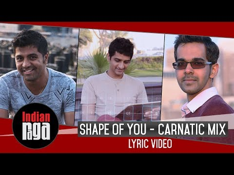 LYRIC VIDEO   Shape of You Carnatic Mix  ...