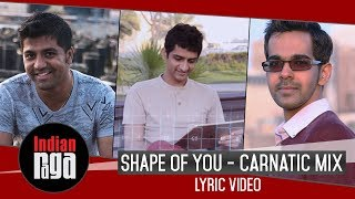 LYRIC VIDEO | Shape of You Carnatic Mix | Ed Sheeran | Latest Songs 2018
