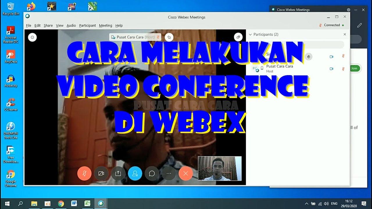 Cara Melakukan Video Conference Dengan Webex Youtube