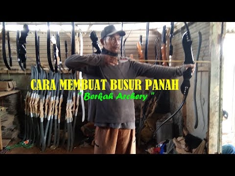 CARA MEMBUAT BUSUR PANAH   BERKAH ARCHERY