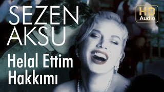 Sezen Aksu Helal Ettim Hakkımı Official Audio