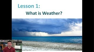 Lesson 5.2.1 - What is Weather?