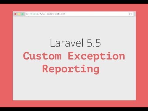 laravel 5 5 Custom Exception Reporting