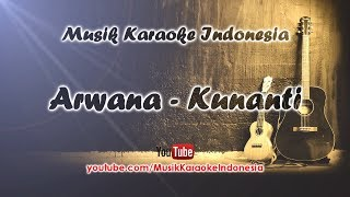 Arwana - Kunanti | Karaoke Tanpa Vokal