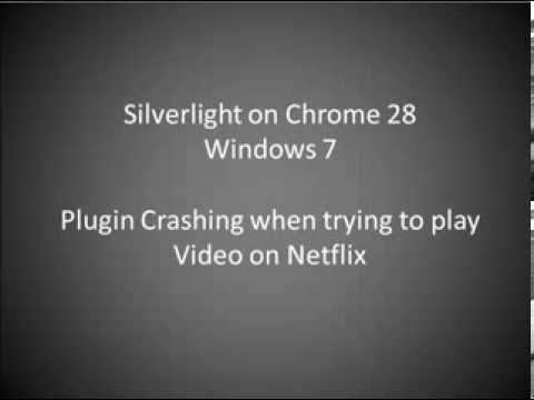 Silverlight plugin crashing in Chrome when watching Netflix  Fixed by  uninstalling and re-installing