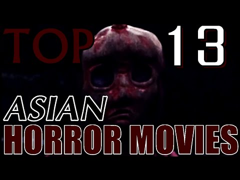 TOP 13 ASIAN HORROR MOVIES