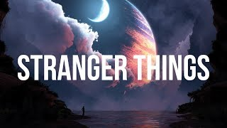 kygo   stranger things ft onerepublic lyrics