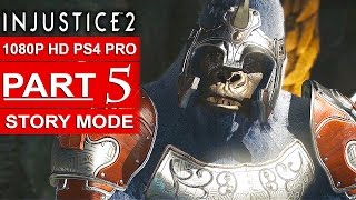 INJUSTICE 2 Story Mode Gameplay Walkthrough Part 5 [1080p HD PS4 PRO] - No Commentary