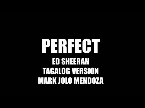 Perfect- Ed Sheeran Tagalog Version by Mark Jolo Mendoza