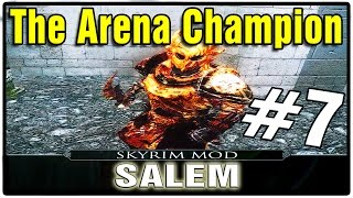 Skyrim Mods: Salem Playtrough Part 7 - The Arena Champion